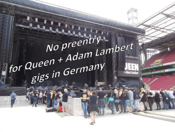 No preentry for the german Queen + Adam Lambert gigs