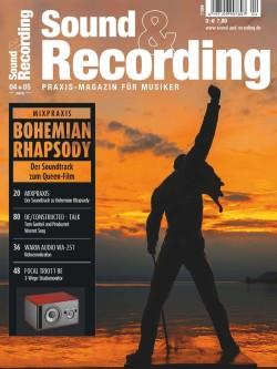 Sound & Recording 04+05 2019 mit Bericht über Bohemian Rhapsody OST