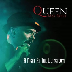 Queen May Rock - A Night At The Livingroom