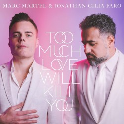 Marc Martel und Jonathan Cilia Faro - Too Much Love Will Kill You